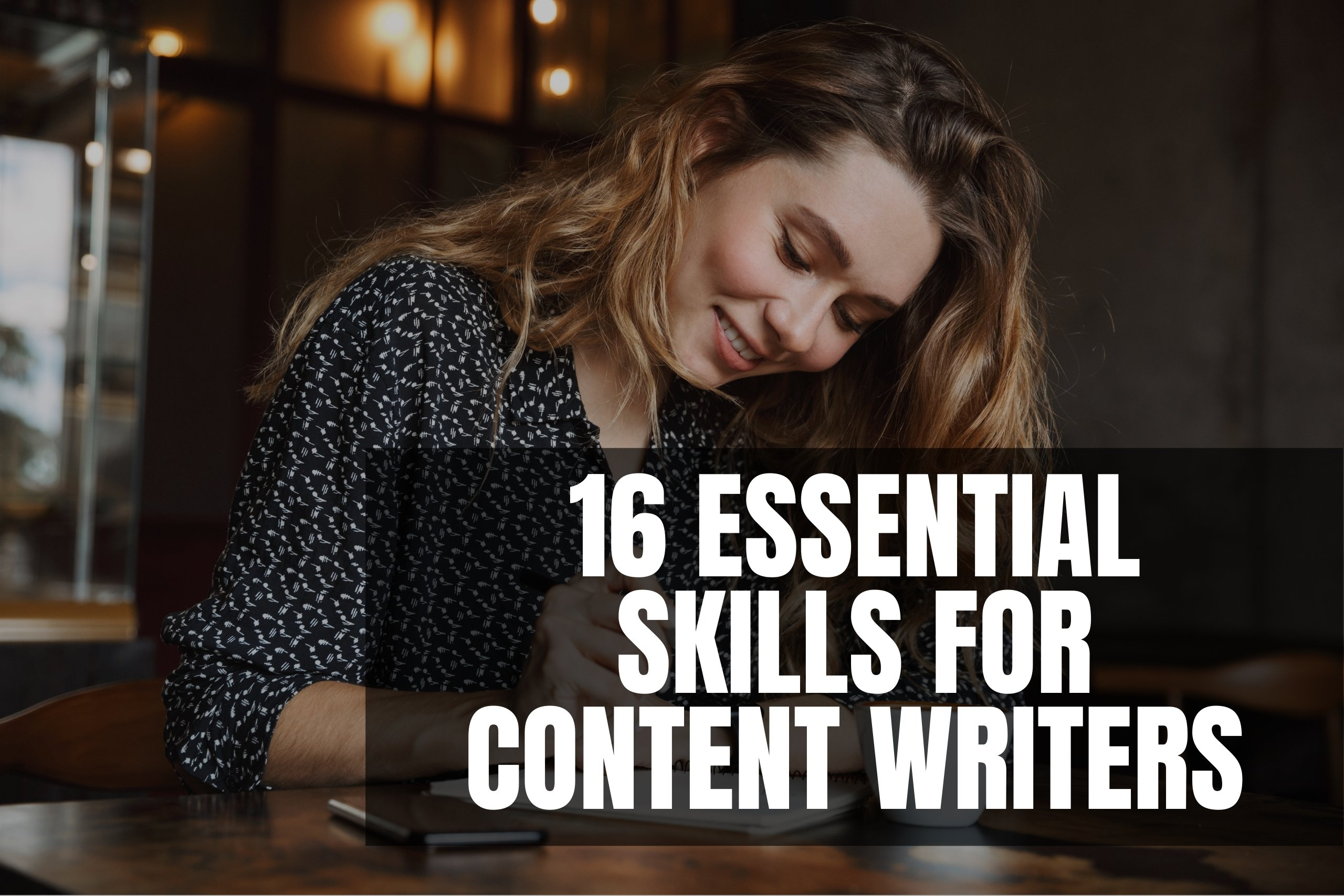 16 essential skills for successful content writers matthew myre